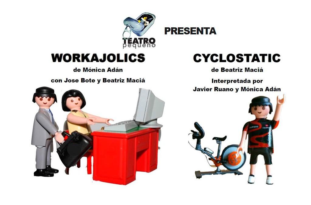 Teatro pequeño Workajolics y Cyclostatic