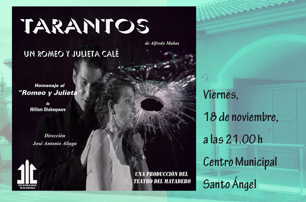 """Representación Teatral """"TARANTOS"""" un Romio y Julieta Calé"""