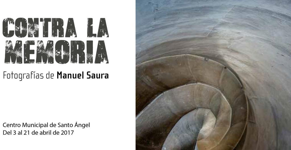 """Exposición de fotografía """"contra la memoria"""" de Manuel Saura"""