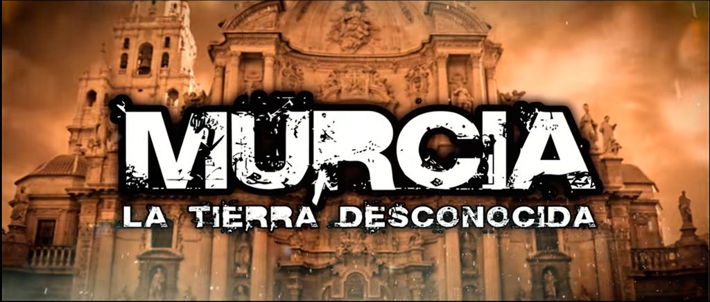 "Documental ""Murcia la tierra desconoscida"""