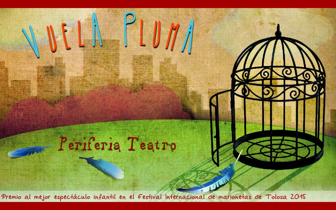 Periferia Teatro presenta la obra infantil «Vuela pluma»