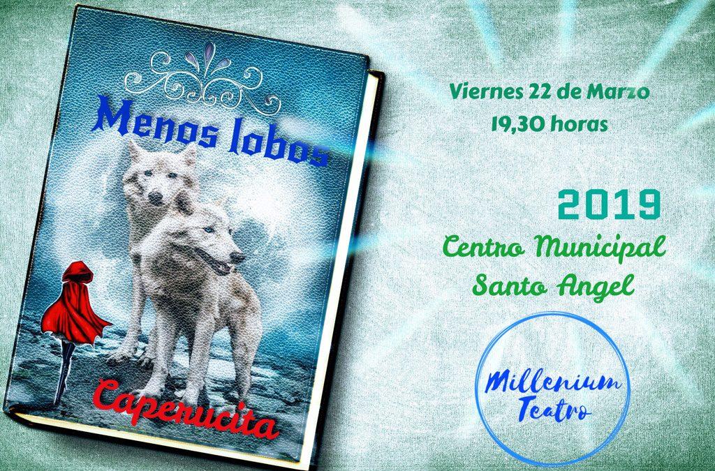 """Millenium Teatro presenta """"Menos lobos Caperucita"""""""