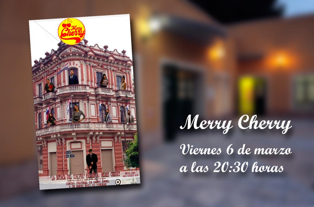 La butaca del corifeo teatro presenta «Merry Cherry»