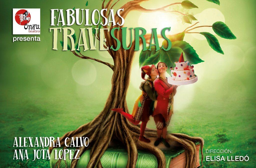 """Onira Teatro presenta """"Fabulosas Travesuras"""""""