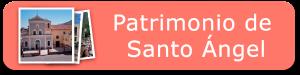 Patrimonio de Santo Ángel